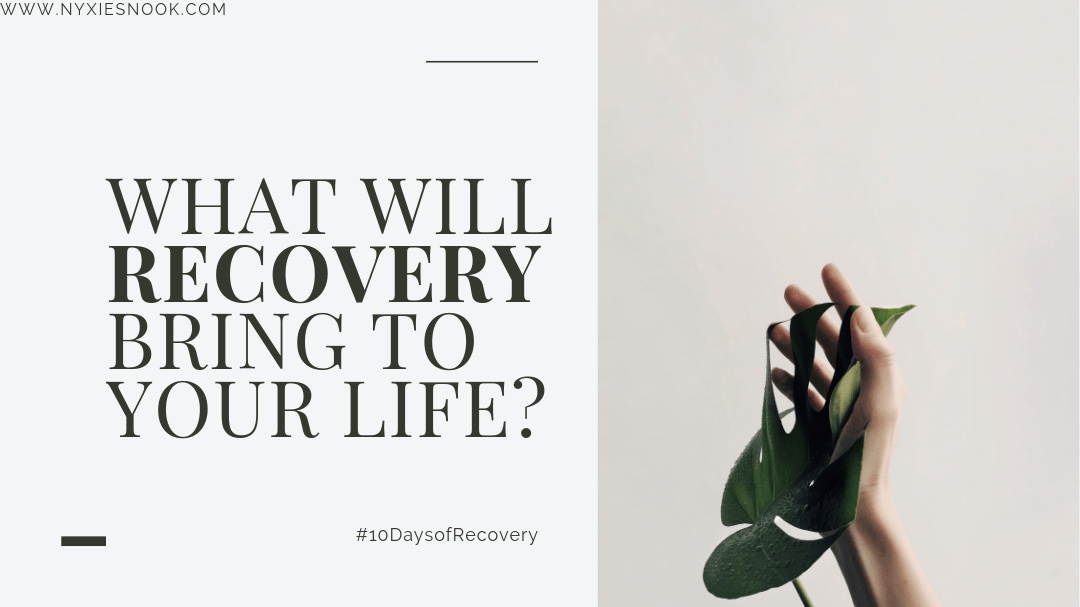 What will recovery bring to your life?