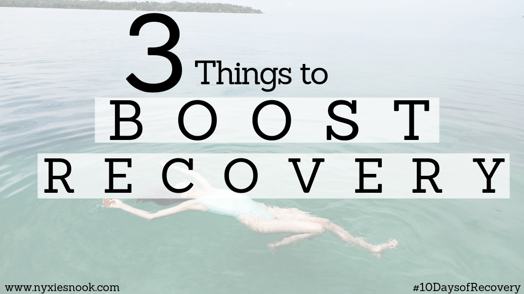 3 Things to Boost your recovery